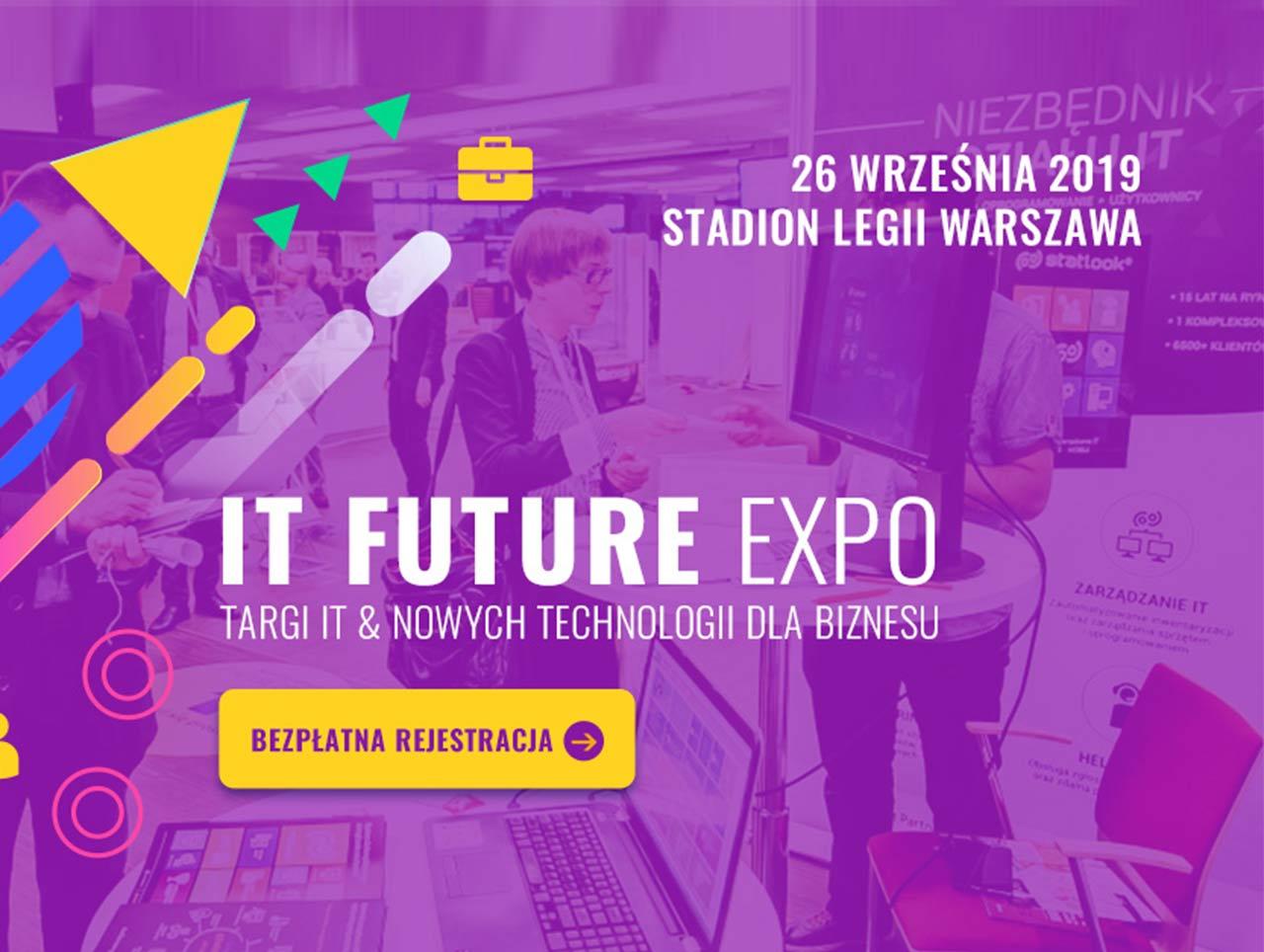 VII Targi IT Future Expo – rozwijaj firmę dzięki nowym technologiom i wyprzedź konkurencję!