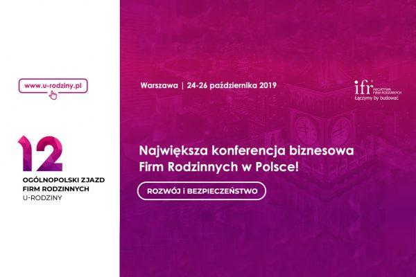 12. Ogólnopolski Zjazd Firm Rodzinnych U-RODZINY 2019