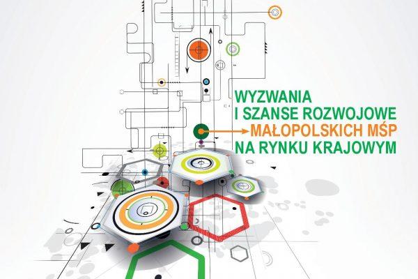 Wyzwania i szanse rozwojowe małopolskich MŚP na rynku krajowym
