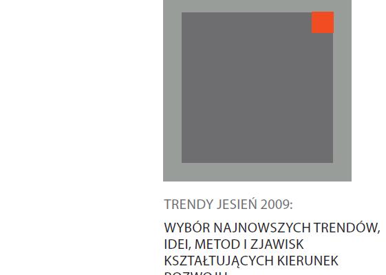 Trendy jesień 2009: wybór najnowszych trendów, idei, metod i zjawisk kształtujących kierunek rozwoju