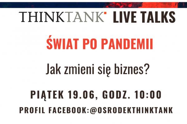 THINKTANK LIVE TALKS: Świat po pandemii