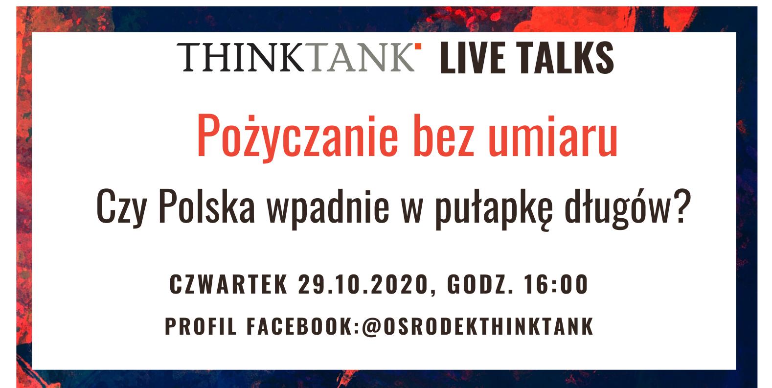 THINKTANK LIVE TALKS: Pożyczanie bez umiaru. Czy Polska wpadnie w pułapkę długów?